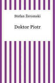 okładka Doktor Piotr, Ebook   Stefan Żeromski