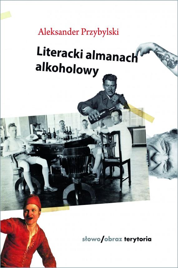 okładka Literacki almanach alkoholowy. Ebook | EPUB, MOBI | Aleksander Przybylski