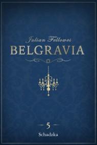 okładka Belgravia: Schadzka (odcinek 5). Ebook   EPUB,MOBI   Julian Fellowes