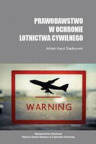 okładka Prawodawstwo w ochronie lotnictwa cywilnego. Ebook | PDF | Adrian K.  Siadkowski