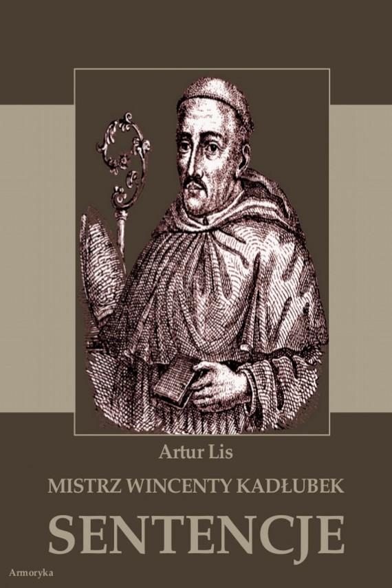 okładka Mistrz Wincenty Kadłubek. Sentencjeebook | PDF | Artur  Lis