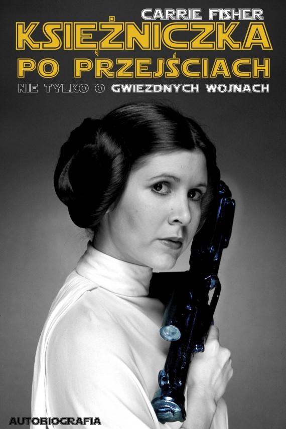 okładka Księżniczka po przejściach. Nie tylko o Gwiezdnych wojnach. Ebook | EPUB, MOBI | Carrie Fisher