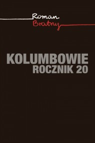 okładka Kolumbowie. Rocznik 20. Ebook | EPUB,MOBI | Roman Bratny