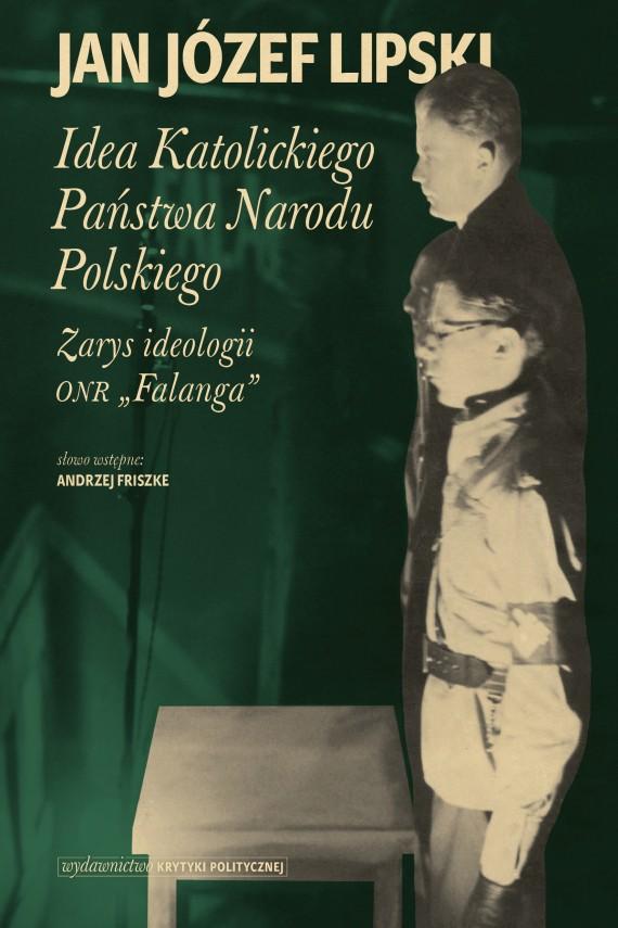 okładka IDEA KATOLICKIEGO PAŃSTWA NARODU POLSKIEGOebook | EPUB, MOBI | Jan Józef  Lipski