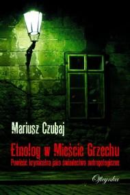 okładka Etnolog w Mieście Grzechu, Ebook | Mariusz Czubaj