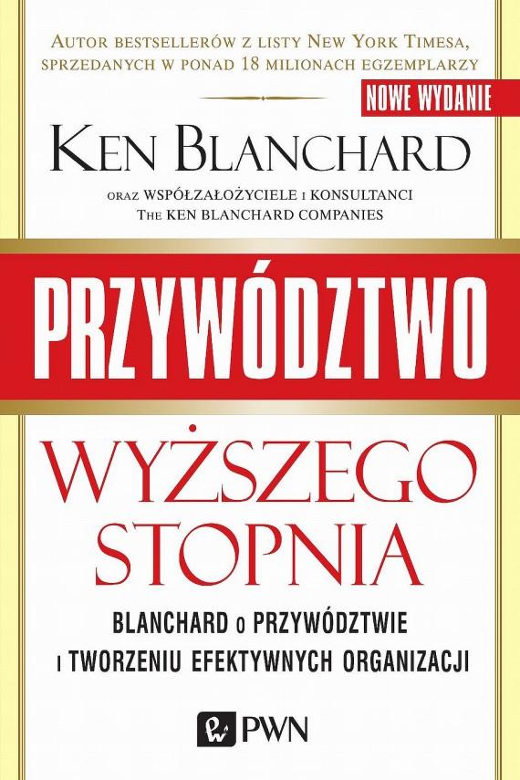okładka Przywództwo wyższego stopnia. Blanchard o przywództwie i tworzeniu efektywnych organizacjiebook | EPUB, MOBI | Ken Blanchard, Adam  Bekier