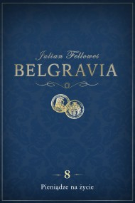 okładka Belgravia: Pieniądze na życie (odcinek 8). Ebook   EPUB,MOBI   Julian Fellowes