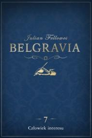 okładka Belgravia: Człowiek interesu (odcinek 7). Ebook   EPUB,MOBI   Julian Fellowes