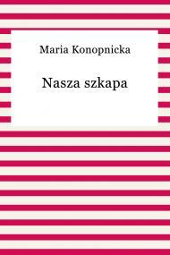 okładka Nasza szkapa, Ebook   Maria Konopnicka