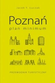 okładka Poznań – plan minimum. Ebook | EPUB,MOBI | Jacek Y.  Łuczak