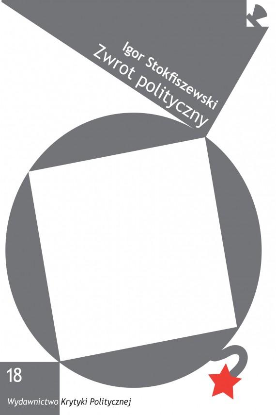okładka Zwrot polityczny. Ebook | EPUB, MOBI | Igor  Stokfiszewski