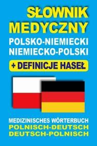 okładka Słownik medyczny polsko-niemiecki niemiecko-polski z definicjami haseł, Ebook   Dawid Gut, Joanna  Majewska, Aleksandra  Lemańska