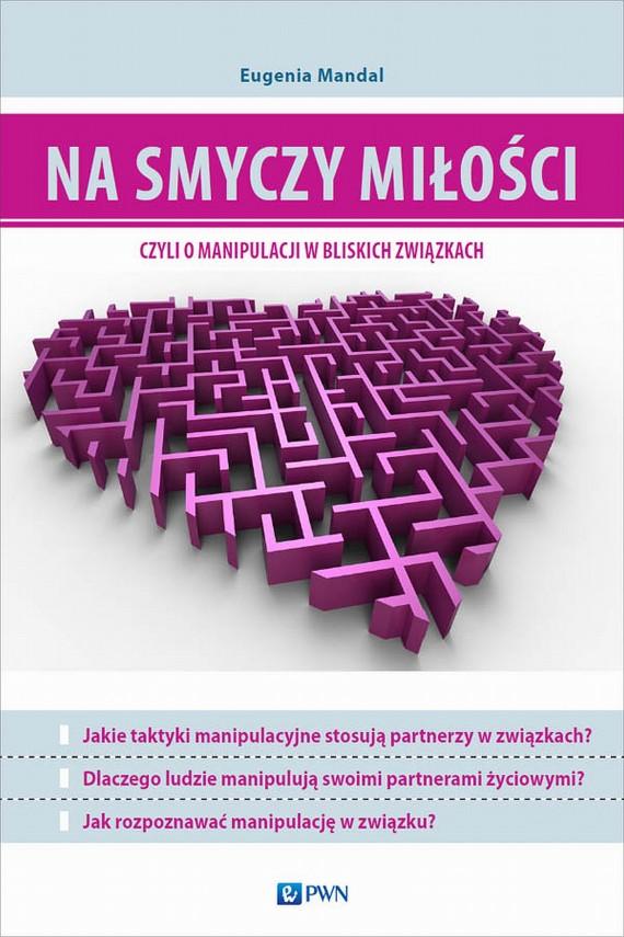 okładka Na smyczy miłości, czyli o manipulacji w bliskich związkachebook | EPUB, MOBI | Eugenia  Mandal