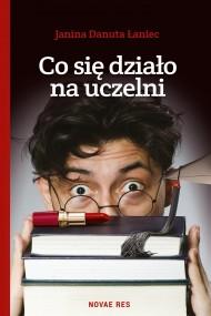 okładka Co się działo na uczelni. Ebook   EPUB,MOBI   Janina Danuta Łaniec