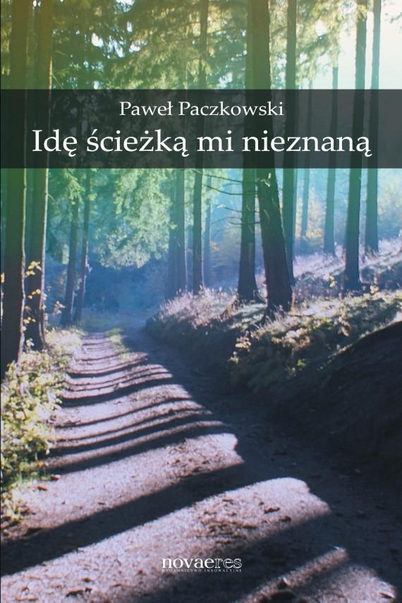 okładka Idę scieżką mi nieznaną. Ebook   EPUB, MOBI   Paweł  Paczkowski