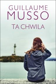 okładka Ta chwila. Ebook | papier | Guillaume Musso, Joanna Prądzyńska