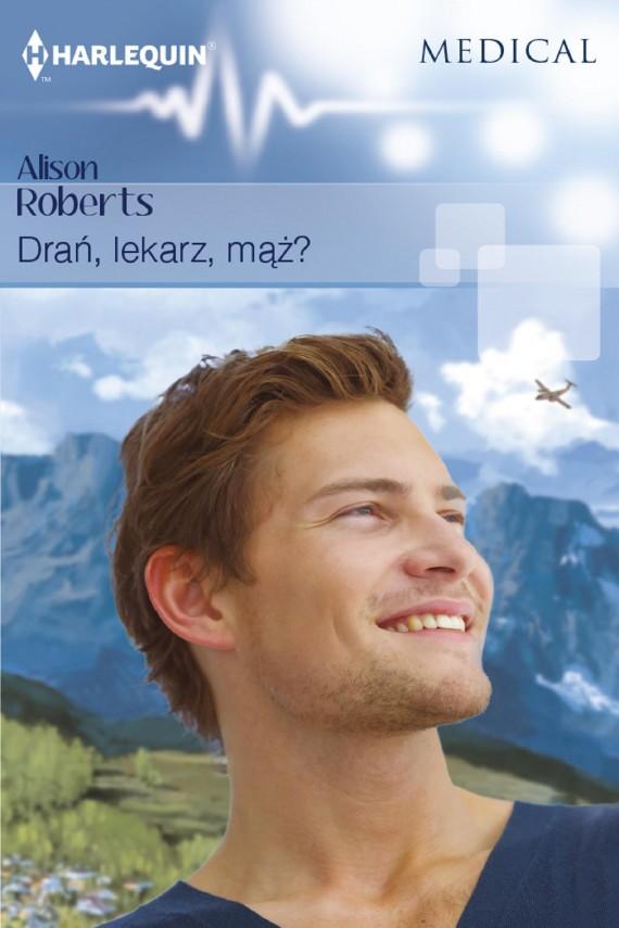 okładka Drań, lekarz, mąż?. Ebook | EPUB, MOBI | Alison Roberts