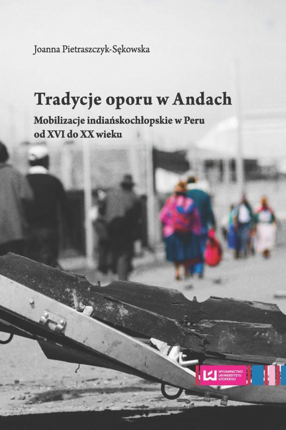 okładka Tradycje oporu w Andach. Ebook | PDF | Joanna Pietraszczyk-Sękowska