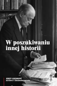 okładka W poszukiwaniu innej historii. Ebook | PDF | Rafał Stobiecki, Sławomir M. Nowinowski