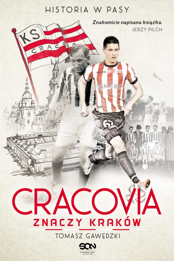 okładka Cracovia znaczy Kraków. Historia w Pasyebook | EPUB, MOBI | Tomasz Gawędzki