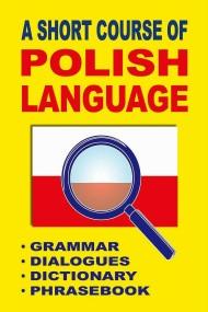 okładka A Short Course of Polish Language. - Grammar - Dialogues - Dictionary - Phrasebook, Ebook   Jacek Gordon