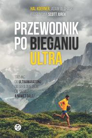 okładka Trening do ultramaratonu od 50 kilometrów do 100 mil, a nawet dalej, Ebook | Hal  Koerner