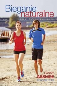 okładka Bieganie naturalne, Ebook   Danny  Abshire