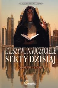 okładka Fałszywi nauczyciele. Sekty dzisiaj. Ebook | EPUB,MOBI | Mariusz Gajewski
