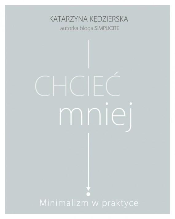 okładka Chcieć mniej. Ebook | EPUB, MOBI | Katarzyna Kędzierska