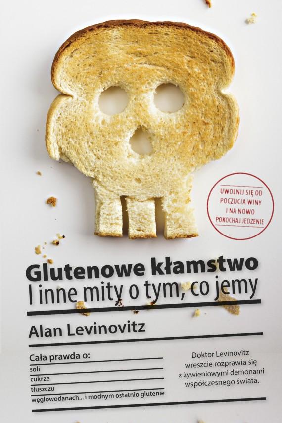 okładka Glutenowe kłamstwo. I inne mity o tym, co jemyebook | EPUB, MOBI | Alan  Levinovitz