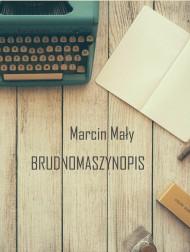 okładka Brudnomaszynopis. Ebook | EPUB,MOBI | Marcin Mały