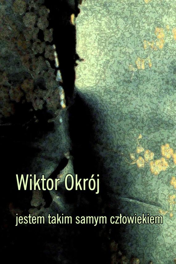 okładka Jestem takim samym człowiekiemebook | EPUB, MOBI | Wiktor Okrój