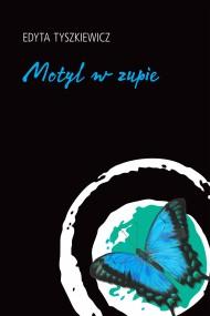 okładka Motyl w zupie, Ebook | Edyta Tyszkiewicz