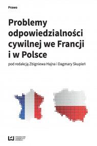 okładka Problemy odpowiedzialności cywilnej we Francji i w Polsce. Ebook | PDF | Zbigniew Hajn, Dagmara Skupień