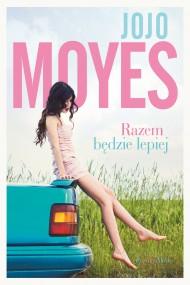 okładka Razem będzie lepiej, Ebook | Jojo Moyes