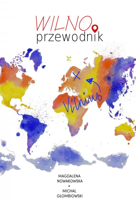 okładka Wilno. Przewodnik. Ebook | EPUB, MOBI | Michał Głombiowski, Magdalena  Nowakowska