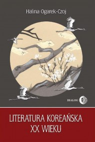 okładka Literatura koreańska XX wieku. Ebook | papier | Halina  Ogarek-Czoj