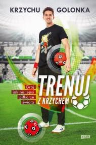okładka Trenuj z Krzychem. Ebook | papier | Krzysztof Golonka