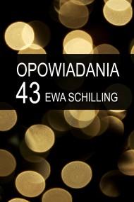 okładka 43 opowiadania, Ebook | Ewa Schilling
