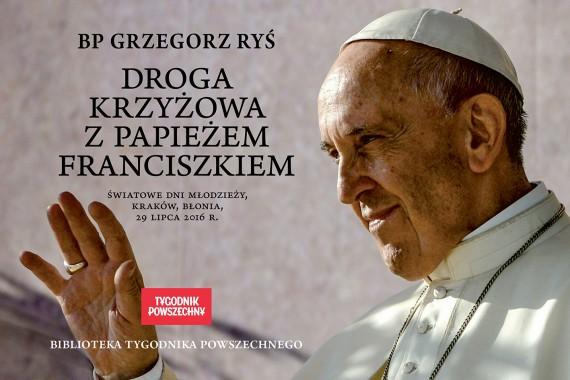 okładka Droga krzyżowa z papieżem Franciszkiemebook | EPUB, MOBI | bp Grzegorz Ryś, Papież Franciszek, Adam  Boniecki