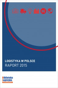 okładka Logistyka w Polsce. Raport 2015. Ebook | PDF | Grzegorz  Szyszka, Ireneusz  Fechner