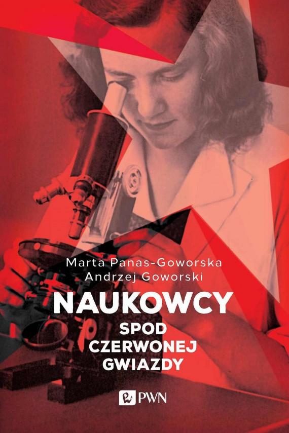 okładka Naukowcy spod czerwonej gwiazdyebook | EPUB, MOBI | Andrzej  Goworski, Marta  Panas-Goworska