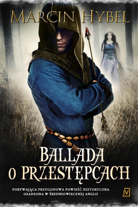okładka Ballada o przestępcachebook | EPUB, MOBI | Marcin Hybel