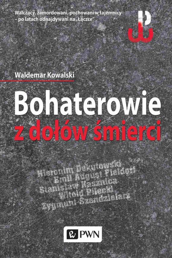 okładka Bohaterowie z dołów śmierciebook | EPUB, MOBI | Waldemar  Kowalski