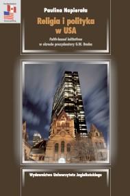 okładka Religia i polityka w USA. Ebook | PDF | Paulina  Napierała