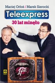 okładka Teleexpress. Ebook | EPUB,MOBI | Maciej Orłoś, Marek Sierocki