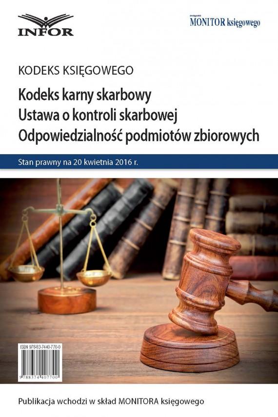 okładka Kodeks karny skarbowy. Ustawa o kontroli skarbowej. Odpowiedzialność podmiotów zbiorowych. Ebook | PDF | INFOR PL SA