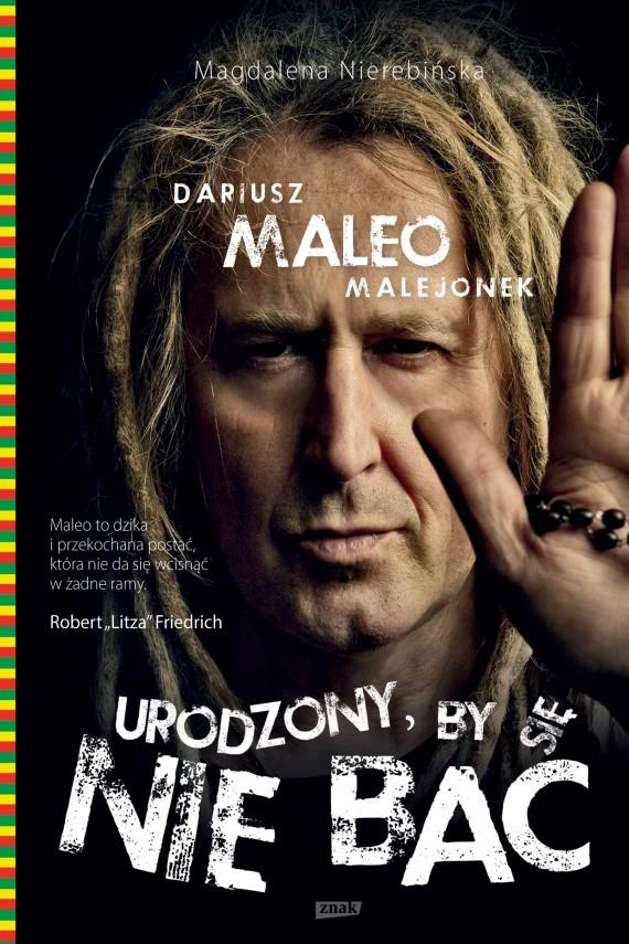 okładka Urodzony, by się nie bać. Ebook | EPUB, MOBI | Dariusz Malejonek, Magdalena Nierebińska