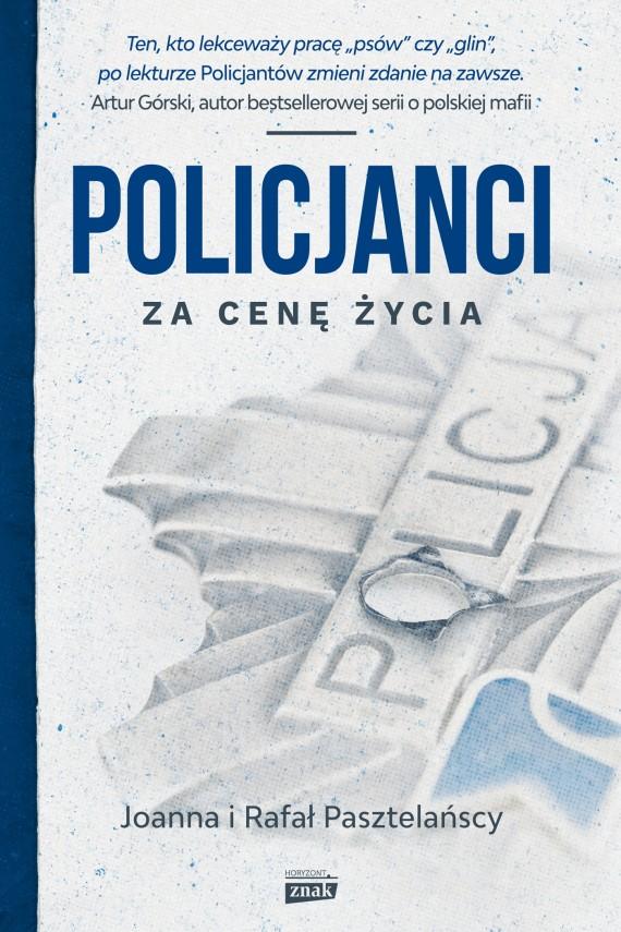 okładka Policjanci. Za cenę życia. Ebook | EPUB, MOBI | Rafał Pasztelański, Joanna Pasztelańska