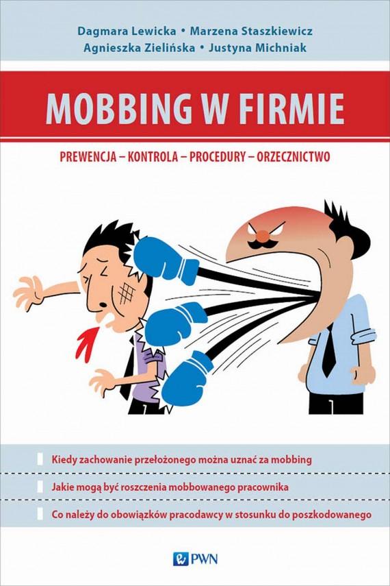 okładka Mobbing w firmie. Ebook | EPUB, MOBI | Marzena  Staszkiewicz, Dagmara  Lewicka, Agnieszka  Zielińska, Justyna  Michniak